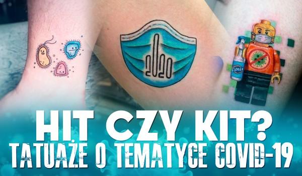 Hit czy kit? – Tatuaże o tematyce Covid-19!