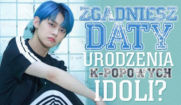 Czy zgadniesz daty urodzenia k-popowych idoli?