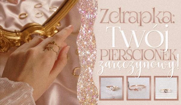 Zdrapka – Twój pierścionek zaręczynowy!