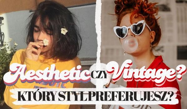 Aestethic czy vintage? — Zgadnę, który styl preferujesz!