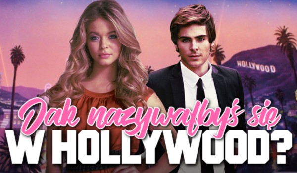 Jak nazywałbyś się w Hollywood? Zdrapka