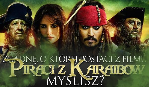 """Zgadnę, o której postaci z """"Piratów z Karaibów"""" myślisz!"""