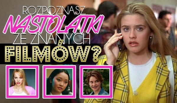 Czy rozpoznasz nastolatki ze znanych filmów?