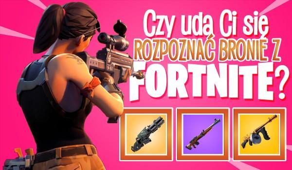Czy uda Ci się odgadnąć nazwy broni z Fortnite?