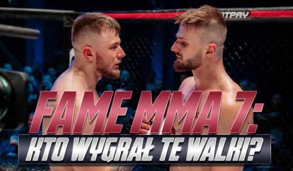 Fame MMA 7 – kto wygrał te walki?