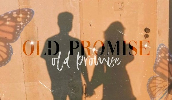 Old Promise -PROLOGUE