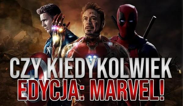 """""""Czy kiedykolwiek…"""" – edycja Marvel!"""