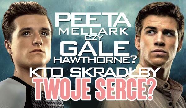 Peeta czy Gale – Kto skradłby Twoje serce?
