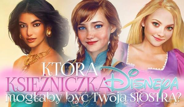 Która księżniczka Disneya mogłaby być Twoją siostrą?