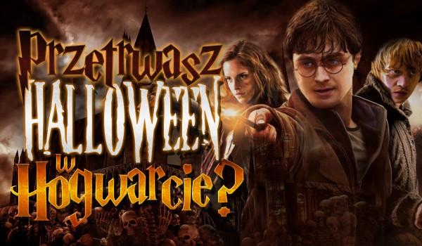 Czy uda Ci się przetrwać Halloween w Hogwarcie?