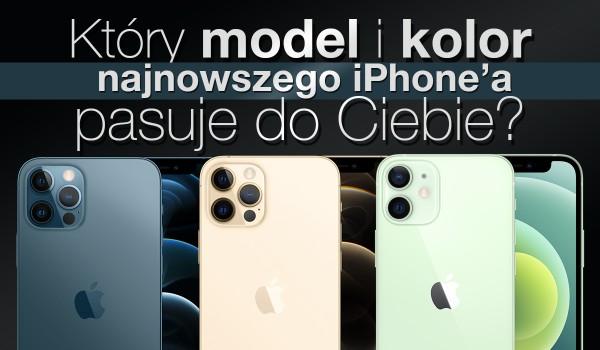 Najnowszy iPhone 12 – który model i kolor pasuje do Ciebie?