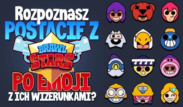 Czy uda ci się rozpoznać postacie z Brawl Stars po emoji z ich wizerunkami?