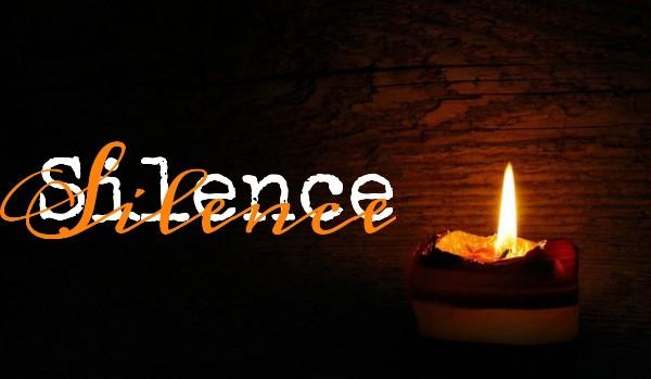 Silence; one