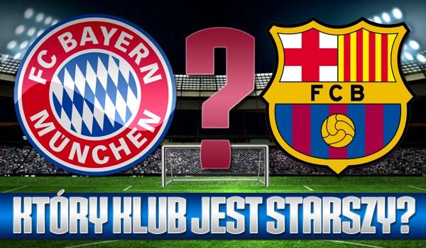 Czy wiesz, który klub jest starszy?