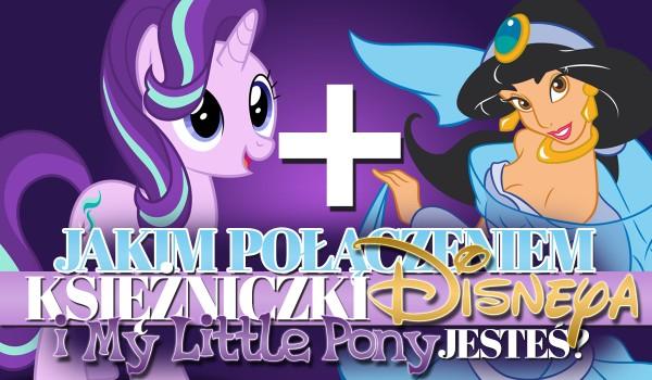 Jakim połączeniem księżniczki Disneya i My Little Pony jesteś?
