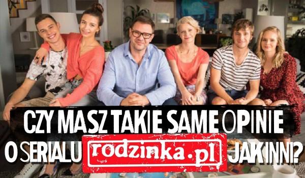 """Czy masz takie same opinie o """"Rodzince.pl"""" jak inni?"""