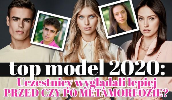 Top Model 2020 – Uczestnicy wyglądali lepiej przed czy po metamorfozie?