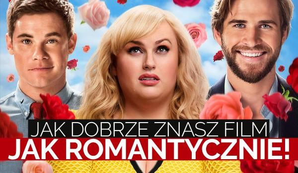 """Jak dobrze znasz film """"Jak romantycznie""""?"""