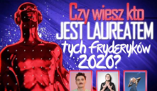Czy wiesz kto jest laureatem tych Fryderyków 2020?