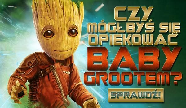 Czy mógłbyś zaopiekować się Baby Grootem?