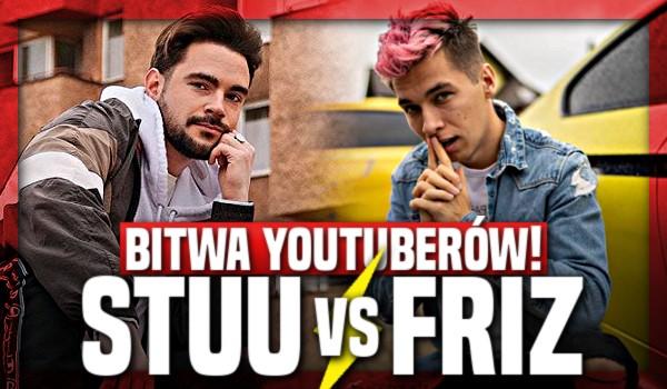 Pojedynek YouTuberów! — Stuu czy Friz?
