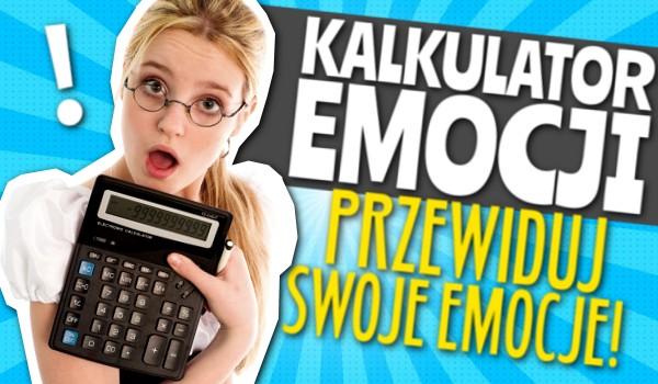 KALKULATOR EMOCJI – Przewiduj swoje emocje!