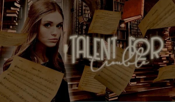 Talent for trouble #1