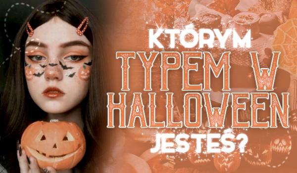 Którym typem w Halloween jesteś?