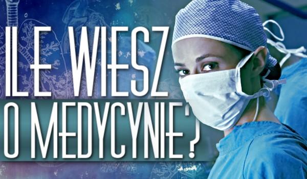 Ile wiesz o medycynie? – Test!