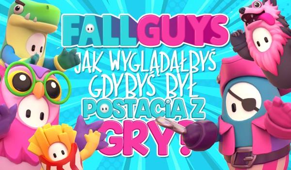 Jak byś wyglądał w grze Fall Guys?