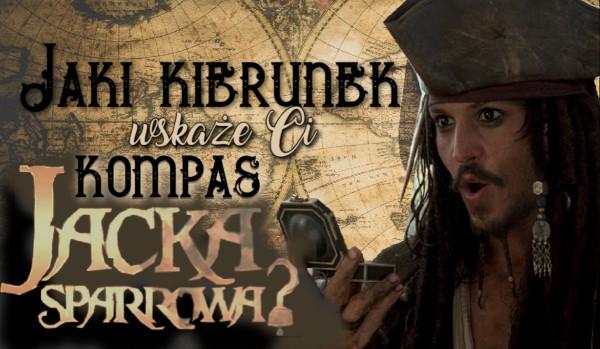 Jaki kierunek wskaże Ci kompas Jacka Sparrowa?