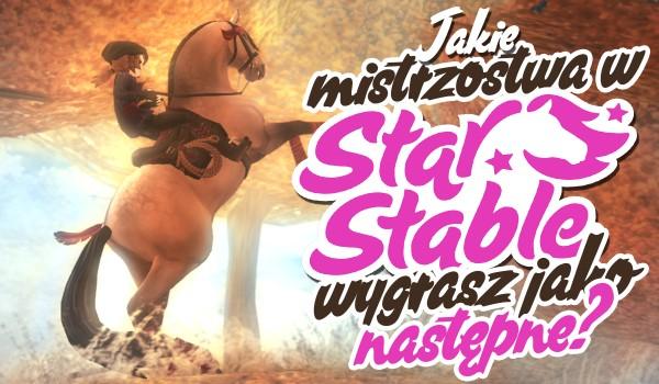 Zgadnę, jakie mistrzostwa w Star Stable wygrasz jako następne!