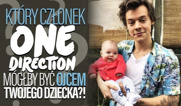 Który członek One Direction mógłby zostać ojcem Twojego dziecka?