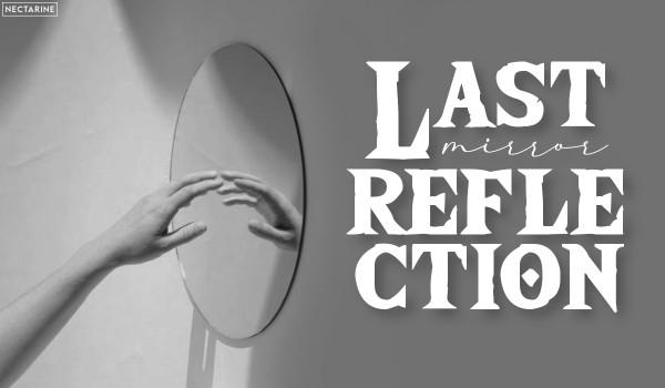 "Last Mirror Reflection — Wstęp ""Cisza"""
