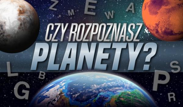 Litery – rozpoznasz planety?