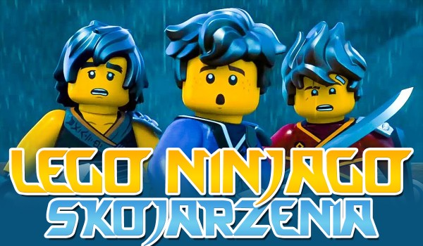 Lego Ninjago – skojarzenia!