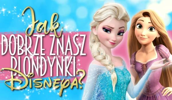 Jak dobrze znasz blondynki Disneya?