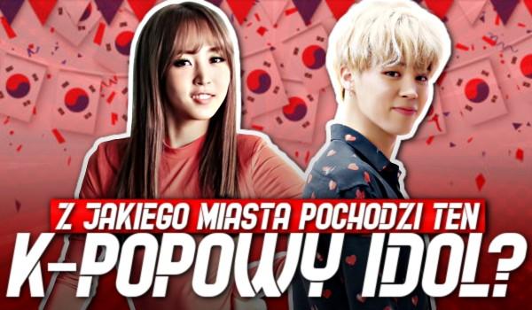 Z jakiego miasta pochodzi ten k-popowy idol?