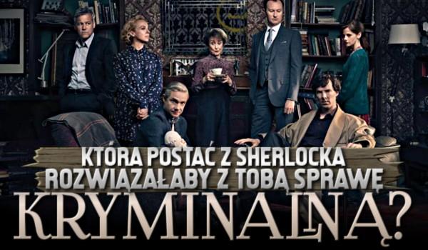 """Która postać z """"Sherlocka"""" rozwiązałaby z Tobą sprawę kryminalną?"""