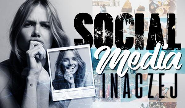 Social media – inaczej