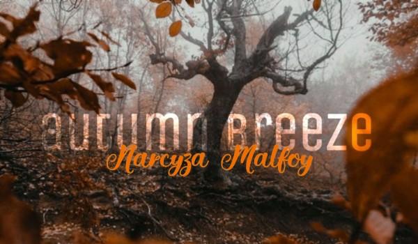 Autumn breeze | Narcyza Malfoy |