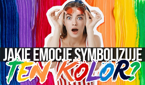 Jakie emocje symbolizuje ten kolor?
