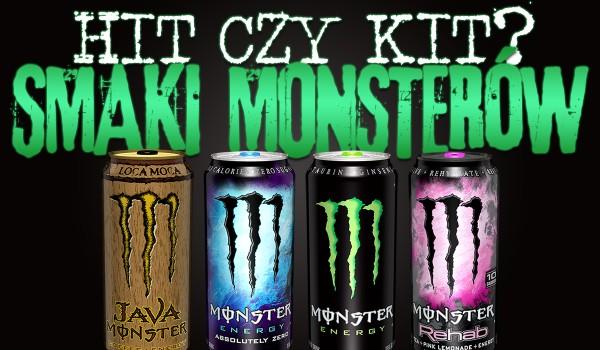 """Hit czy kit? – Smaki """"Monsterów"""""""