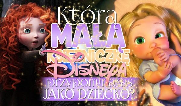 Którą małą księżniczkę Disneya przypominałaś jako dziecko?