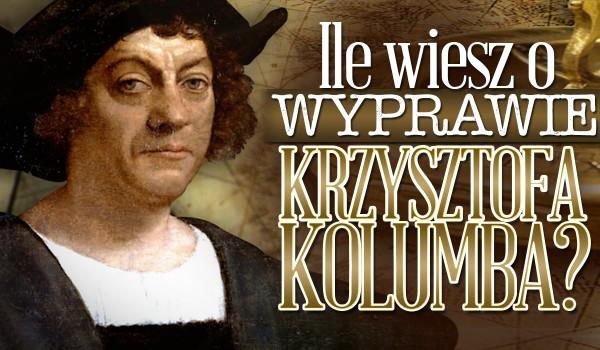 Krzysztof Kolumb – ile wiesz o jego wyprawie?