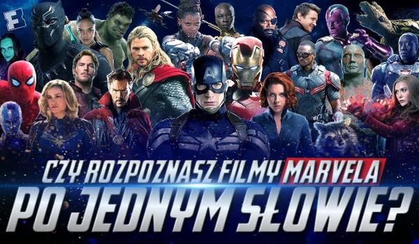Czy rozpoznasz filmy Marvela po jednym słowie?