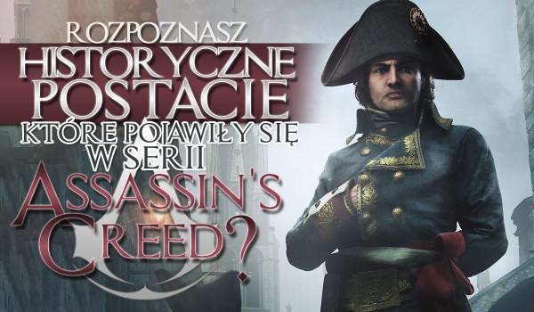 """Czy rozpoznasz postacie historyczne, które pojawiły się w serii """"Assassin's Creed""""?"""