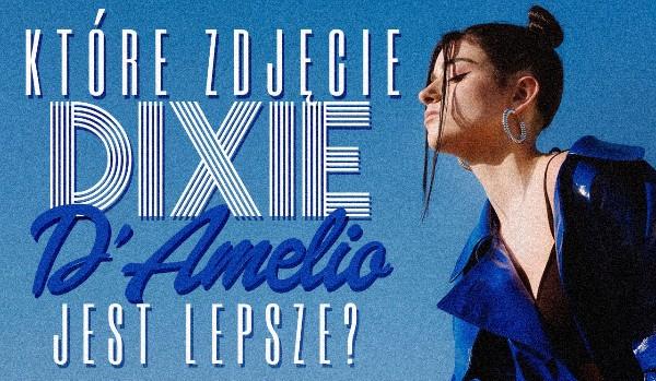 Które zdjęcie Dixie D'Amelio jest ładniejsze? – Głosowanie!