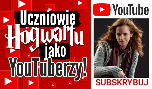 Uczniowie Hogwartu jako YouTuberzy | Głosowanie