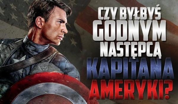 Czy byłbyś godnym następcą Kapitana Ameryki?